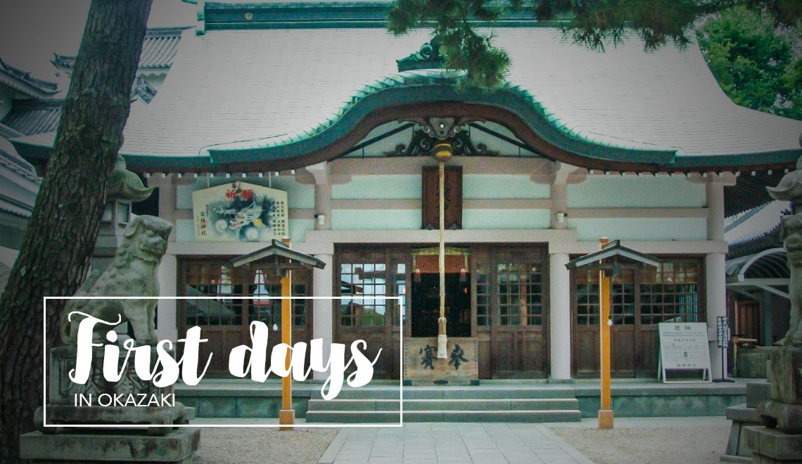 first days in Okazaki