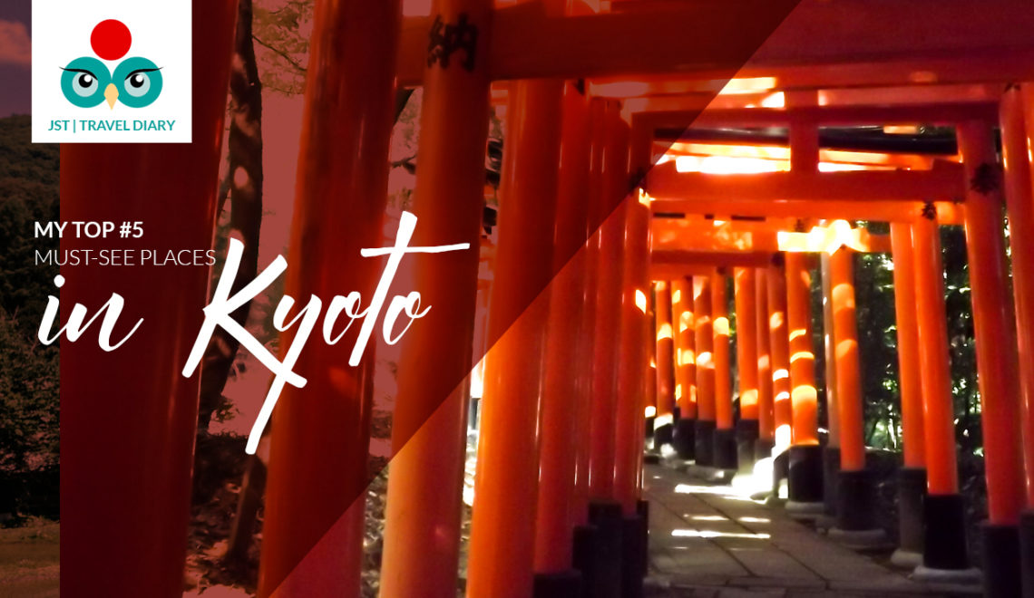 My #5 must-see places in Kyoto