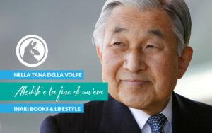 Akihito e la fine di un'era