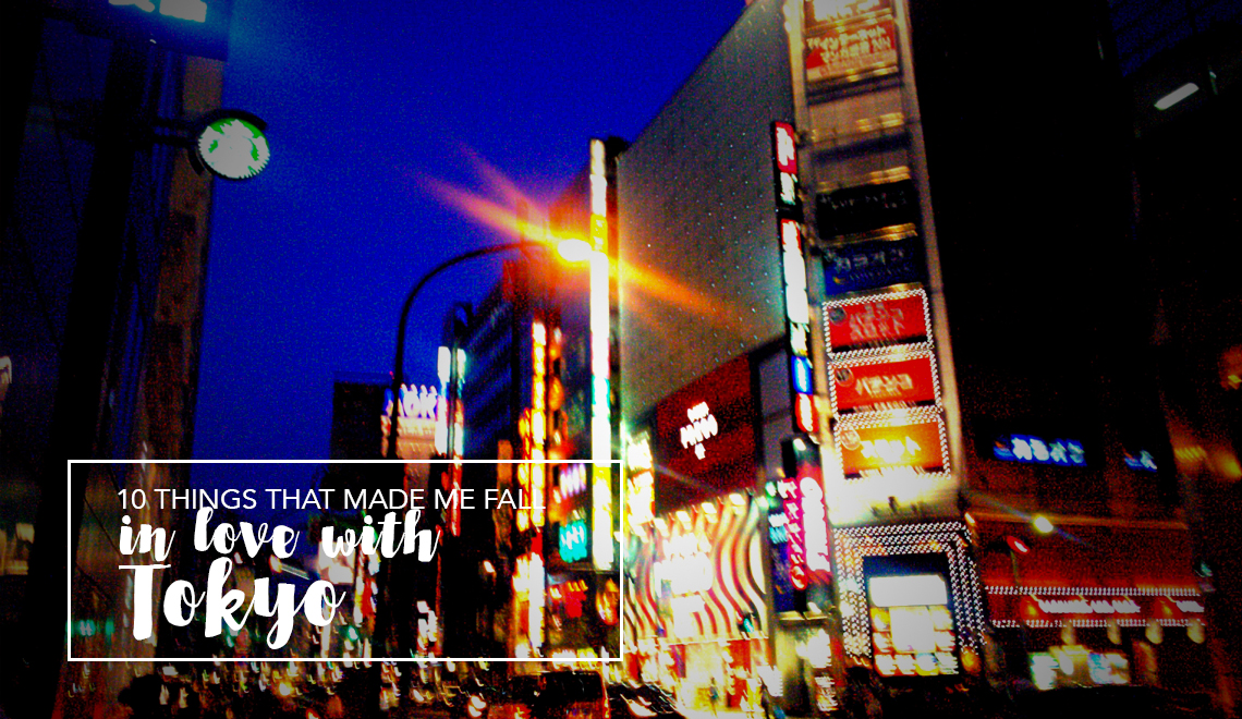 10 things that made me fall in love with tokyo