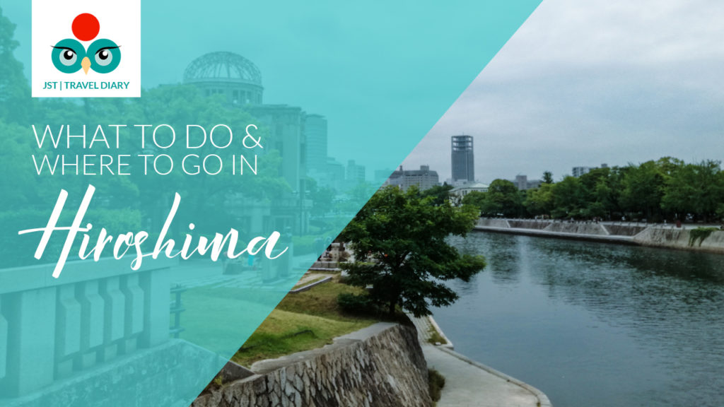 What to do and where to go in Hiroshima Japan
